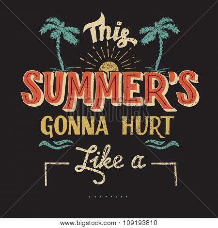 This Summer Is Gonna Hurt Typography Design