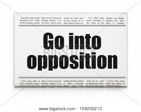 Political concept: newspaper headline Go into Opposition