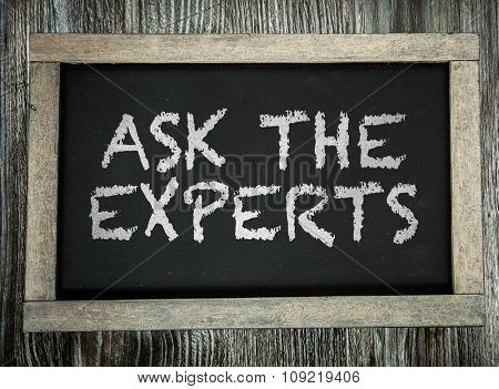 Ask the Experts written on chalkboard