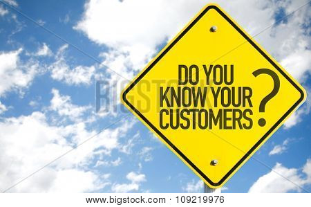 Do You Know Your Customers? sign with sky background