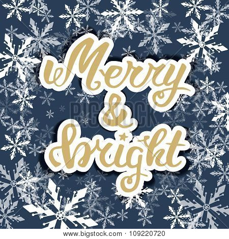 Merry And Bright. Greeting Hand Lettering, Hand Calligraphy. Vector Festive Christmas Card.