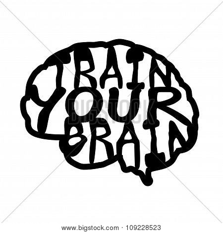 Train your brain quote. Hand drawn graphic