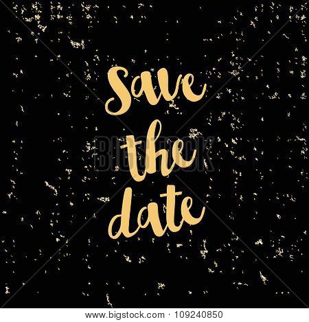 Template Design Card Save The Date Lettering With Gold Foil Particles On A Satin Black Background