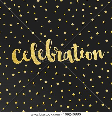 Vector Card With Celebration Lettering And Pattern Of Gold Foil Stars, Confetti On Black Satin Backg
