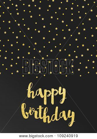 Vector Card With Happy Birthday Lettering And Pattern Of Gold Foil Stars And Confetti On Black Satin
