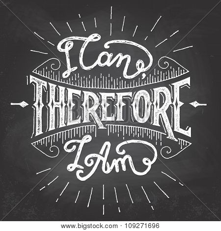 I Can Therefore I Am Motivational Quote
