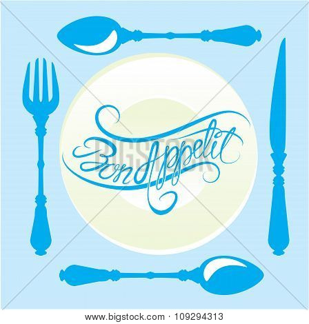Bon Appetit! Calligraphic Text On Plate With Fork, Knife And Spoon, Design For Cafe Or Restaurant Me