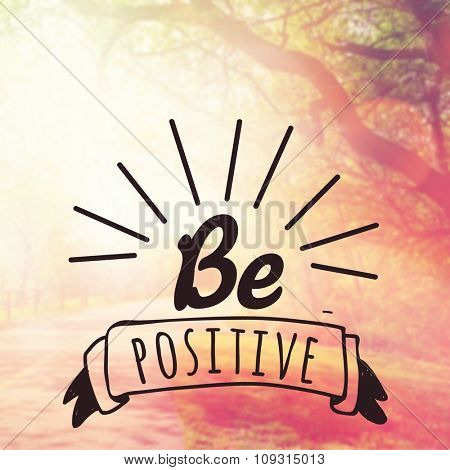 Inspirational Typographic Quote - Be Positive