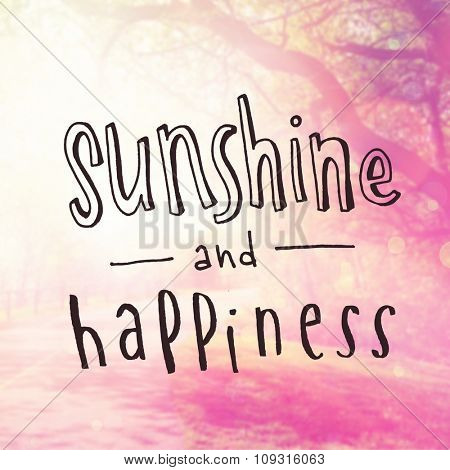 Inspirational Typographic Quote - Sunshine and Happiness