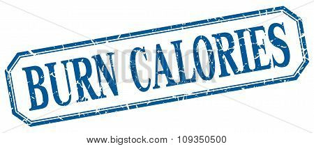 Burn Calories Square Blue Grunge Vintage Isolated Label