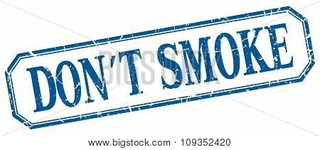 Don't Smoke Square Blue Grunge Vintage Isolated Label