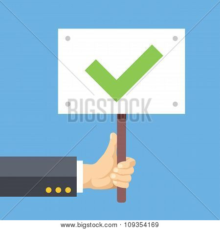 Hands holds sign with green tick. Satisfaction, acceptance. Flat vector illustration