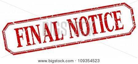Final Notice Square Red Grunge Vintage Isolated Label