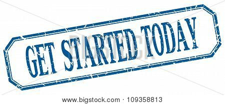 Get Started Today Square Blue Grunge Vintage Isolated Label