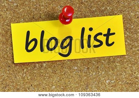 Blog List Word On Yellow Notepaper With Cork Background