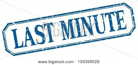 Last Minute Square Blue Grunge Vintage Isolated Label