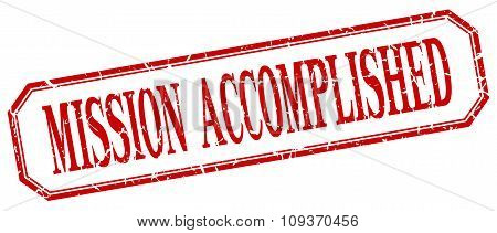 Mission Accomplished Square Red Grunge Vintage Isolated Label