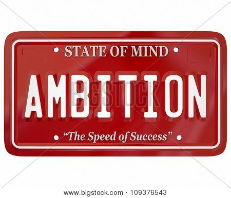 Ambition word on red license plate to illustrate mental attitude, motivation and inspiration to succeed