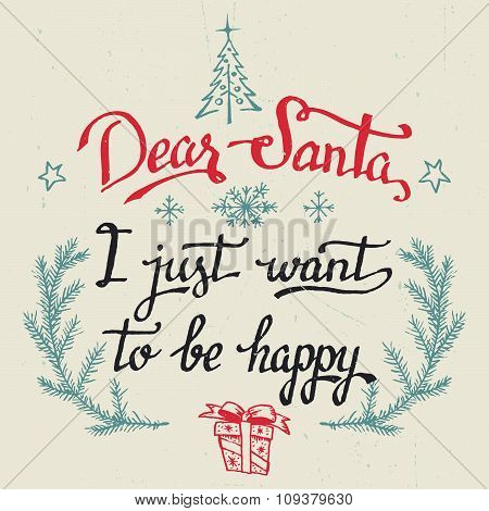 Dear Santa, I Just Want To Be Happy Greeting Card