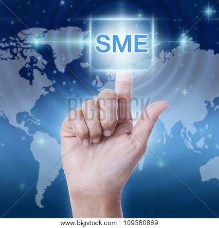 hand pressing SME (Small & Medium Enterprise) sign on virtual screen. business concept