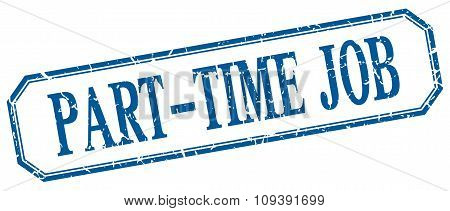 Part-time Job Square Blue Grunge Vintage Isolated Label