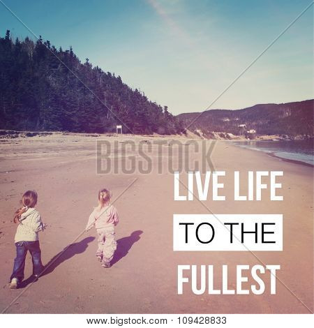 Inspirational Typographic Quote - Live life to the fullest