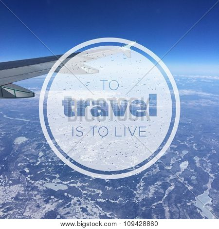 Inspirational Typographic Quote - To travel is to live