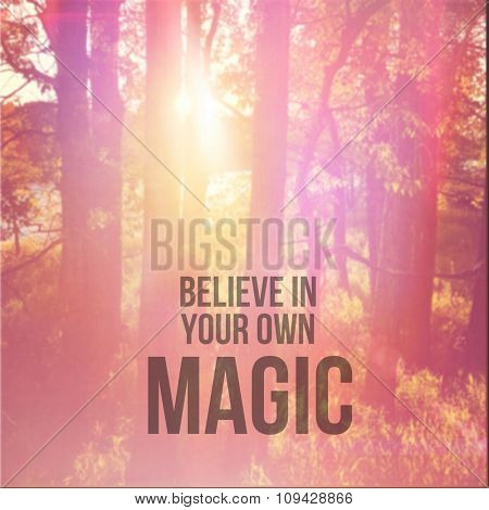 Inspirational Typographic Quote - Believe in your own magic