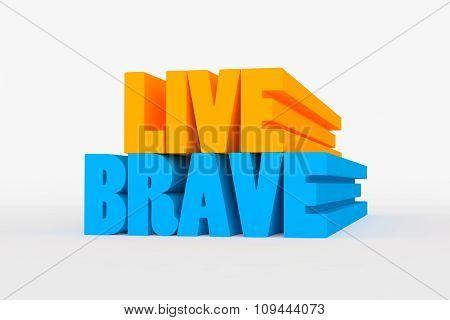 Big 3D Bold Text - Live Brave