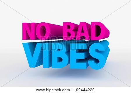 Big 3D Bold Text - No Bad Vibes