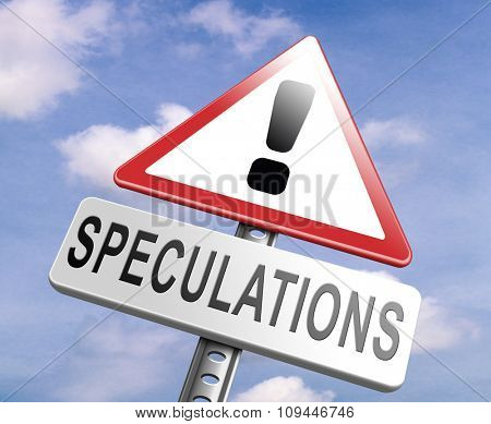 no speculations stop speculating making a gamble on the stock market speculative transaction is a financial risk
