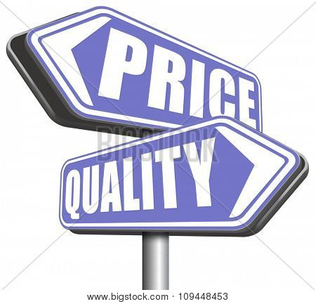 price quality balance best product value and top or premium qualities cheap road promotion sign