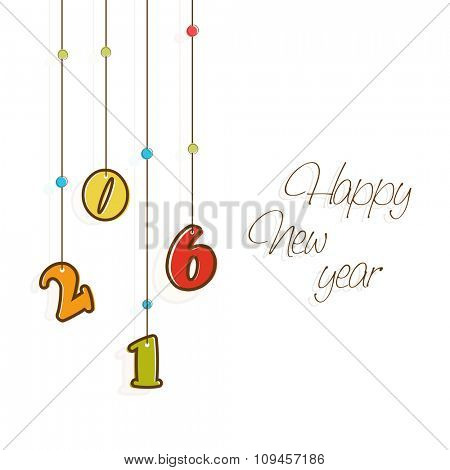 Beautiful greeting card design with colorful hanging text 2016 for Happy New Year celebration.