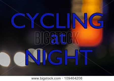 Cycling at Night - Sign Concept For Bike, Transport and Highway Safety.