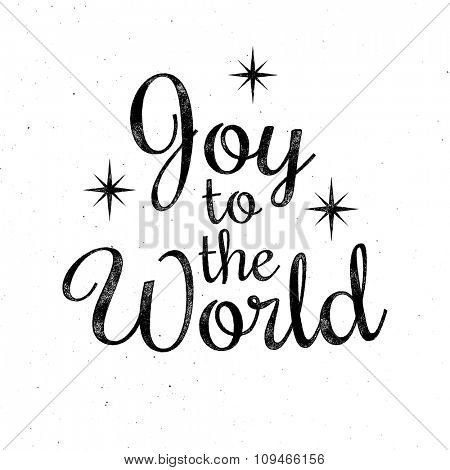 Joy to the World - Christmas retro lettering, greeting card template. Vector ink stamp effect, grunge background.