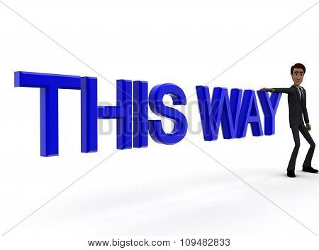 3D Pointing Towards And This Way Text Concept