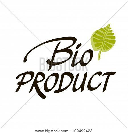 Hand-sketched Typographic Element. Bio Product - Label On White Background. Vector Modern Calligraph