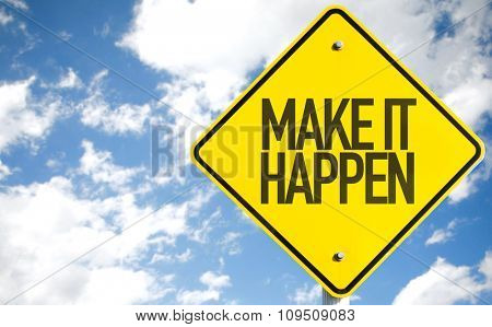 Make It Happen sign with sky background