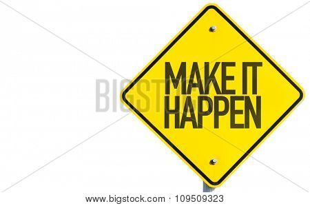 Make It Happen sign isolated on white background