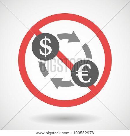 Forbidden Vector Signal With A Dollar Euro Exchange Sign