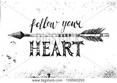 Follow your heart. Hand drawn black and white lettering