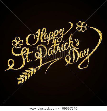 Happy St. Patricks Day gold glitter hand lettering on black background