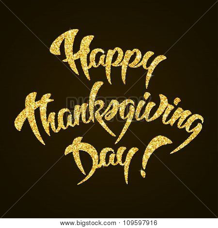 Happy Thanksgiving Day gold glitter hand lettering on black background