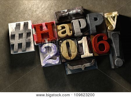 Happy 2016 Title In Vintage Wood Block Text And Hashtag
