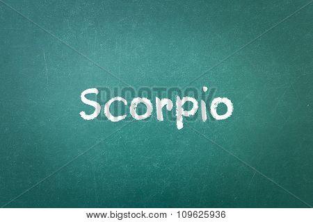 Green Blackboard Wall Texture With A Word Scorpio