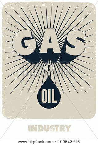 Gas and Oil. Retro typographical grunge industry poster. Vector illustration.