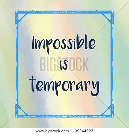 Impossible is temporary message