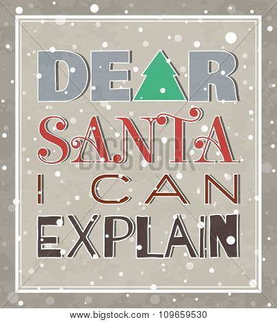 Dear Santa I can explain Christmas poster.