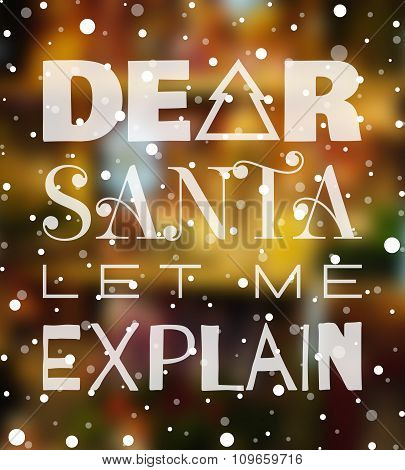 Dear Santa let me explain Christmas poster.