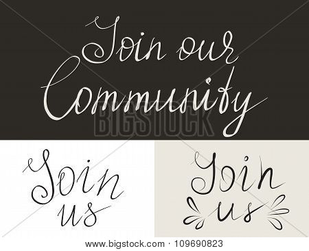Set of Join us handmade lettering inscriptions